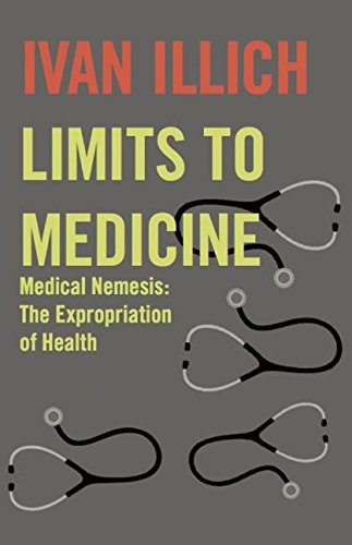 Limits to Medicine: Medical Nemesis - The Expropriation of Health (Open Forum S.) von Marion Boyars