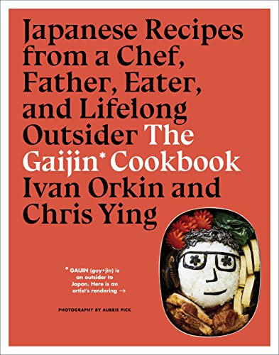 The Gaijin Cookbook: Japanese Recipes from a Chef, Father, Eater, and Lifelong Outsider von Rux Martin / Houghton Mifflin Harcourt