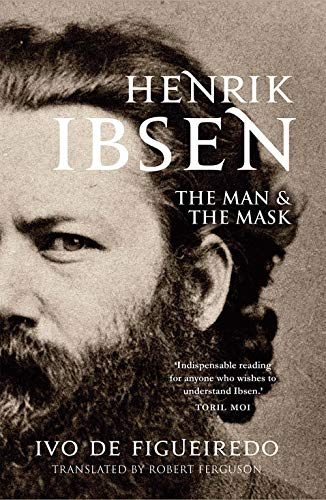 Henrik Ibsen: The Man and the Mask von Yale University Press