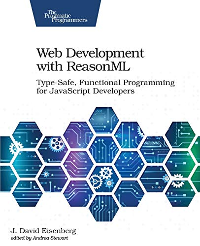 Web Development with ReasonML: Type-Safe, Functional Programming for JavaScript Developers von O'Reilly UK Ltd.