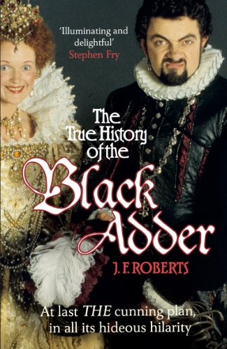 The True History of the Blackadder: The Unadulterated Tale of the Creation of a Comedy Legend von Random House UK