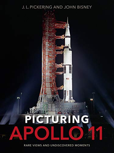 Picturing Apollo 11: Rare Views and Undiscovered Moments von University Press of Florida
