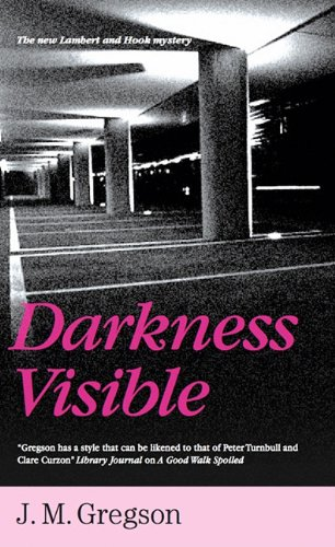 Darkness Visible (Lambert and Hook Mysteries) von Severn House Publishers Ltd