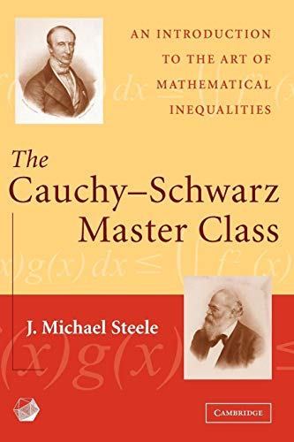 The Cauchy-Schwarz Master Class: An Introduction to the Art of Mathematical Inequalities (Maa Problem Books Series.) von Cambridge University Press