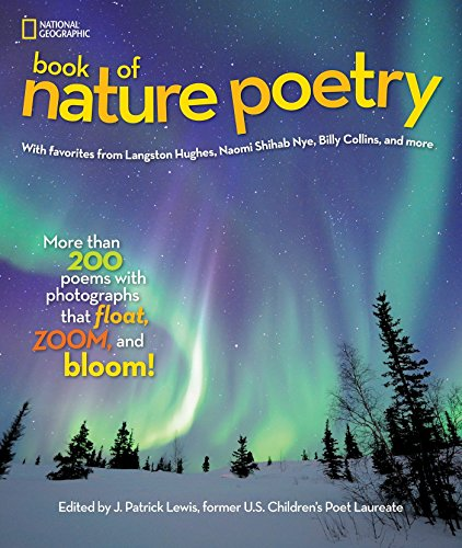 National Geographic Book of Nature Poetry: More than 200 Poems With Photographs That Float, Zoom, and Bloom! (Stories & Poems) von National Geographic Children's Books