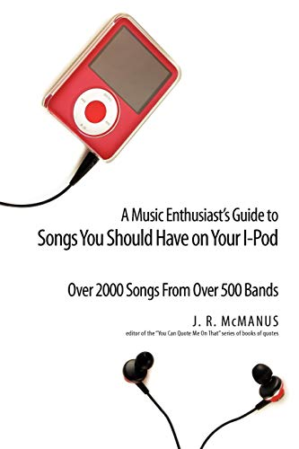 A Music Enthusiast Guide to Songs You Should Have on Your I-Pod von AUTHORHOUSE