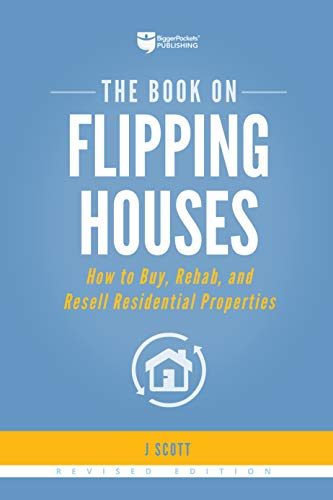 The Book on Flipping Houses: How to Buy, Rehab, and Resell Residential Properties von BIGGERPOCKETS PUB LLC