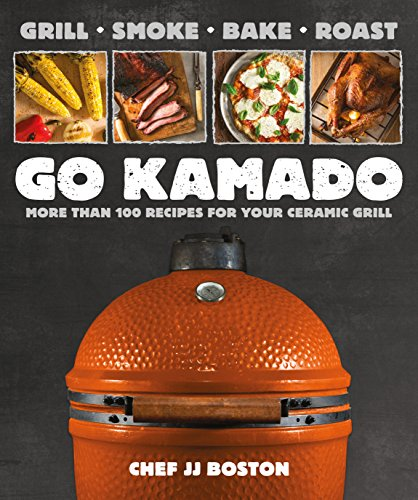 Go Kamado: More than 100 recipes for your ceramic grill von Alpha