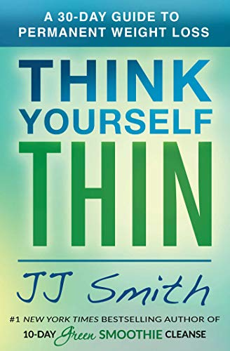 Think Yourself Thin: A 30-Day Guide to Permanent Weight Loss von Simon & Schuster
