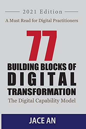 77 Building Blocks of Digital Transformation: The Digital Capability Model von CreateSpace Independent Publishing Platform