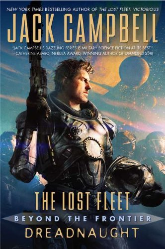 The Lost Fleet: Beyond the Frontier: Dreadnaught von Ace Hardcover