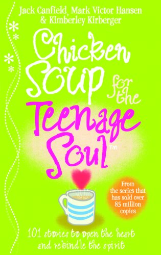 Chicken Soup For The Teenage Soul: Stories of Life, Love and Learning von Vermilion