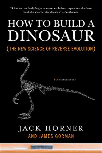 How to Build a Dinosaur: The New Science of Reverse Evolution von Plume