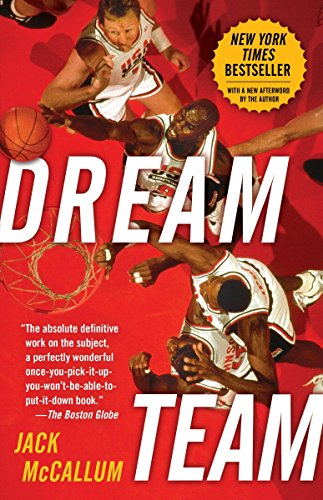 Dream Team: How Michael, Magic, Larry, Charles, and the Greatest Team of All Time Conquered the World and Changed the Game of Basketball Forever von Ballantine Books