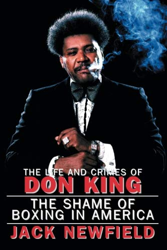 The Life and Crimes of Don King: The Shame of Boxing in America von Harbor Electronic Publishing
