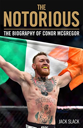 Notorious - The Life and Fights of Conor McGregor von John Blake Publishing Ltd