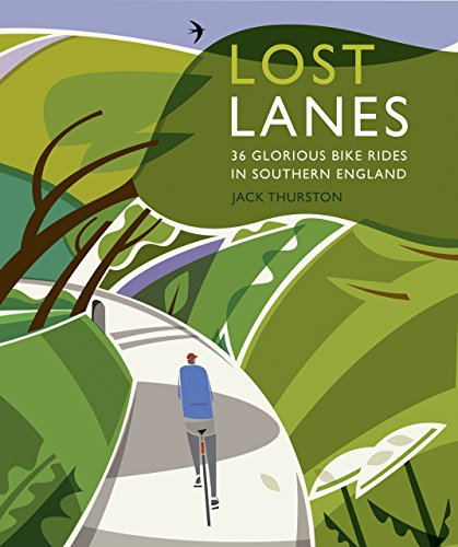 Thurston, J: Lost Lanes: 36 Glorious Bike Rides in Southern England von Wild Things Publishing