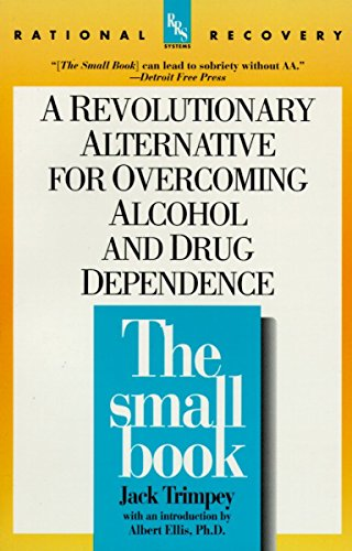 The Small Book: A Revolutionary Alternative for Overcoming Alcohol and Drug Dependence (Rational Recovery Systems) von Dell