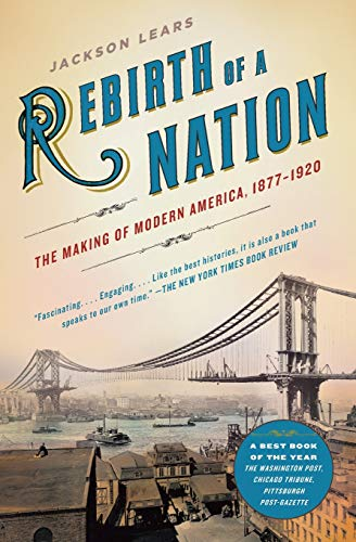 Rebirth of a Nation: The Making of Modern America, 1877-1920 (American History) von Harper Perennial