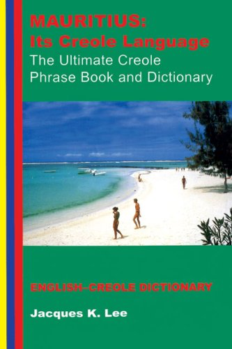 Mauritius: its Creole Language - the Ultimate Creole Phrase Book and Dictionary von The Merlin Press Ltd