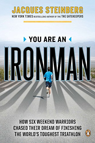 You Are an Ironman: How Six Weekend Warriors Chased Their Dream of Finishing the World's Toughest Triathlon von Penguin Books