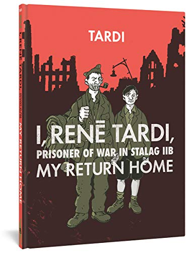 I, Rene Tardi, Prisoner Of War At Stalag 11B Vol. 2: My Return Home von Fantagraphics Books