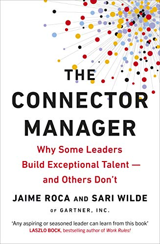 The Connector Manager: Why Some Leaders Build Exceptional Talent_and Others Don't von Virgin Books