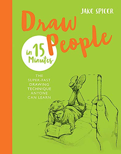 Draw People in 15 Minutes: Amaze your friends with your drawing skills (Draw in 15 Minutes, Band 2) von Ilex Press