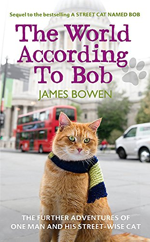 The World According to Bob: The further adventures of one man and his street-wise cat von Hodder & Stoughton