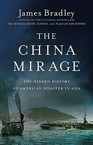 The China Mirage: The Hidden History of  American Disaster in Asia von Back Bay Books