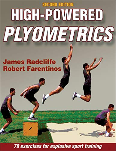 High-Powered Plyometrics: 81excecises for explosive sport training