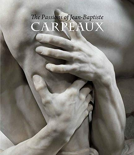 The Passions of Jean-Baptiste Carpeaux