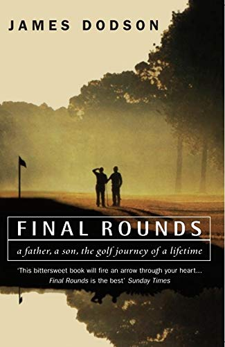 Final Rounds: A Father, a Son, the Golf Journey of a Lifetime von Arrow