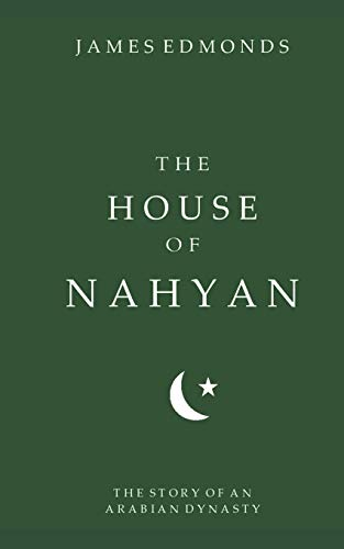 The House of Nahyan: The Story of an Arabian Dynasty von Independently published