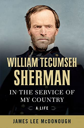 William Tecumseh Sherman: In the Service of My Country: A Life von WW Norton & Co