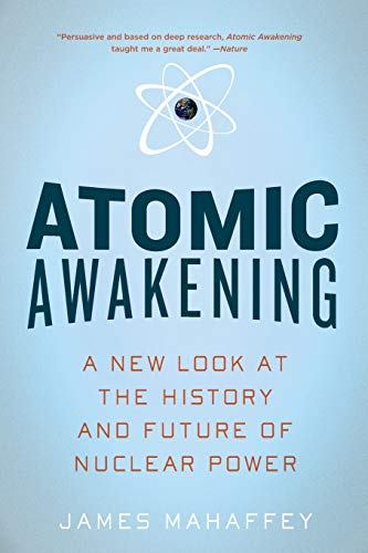 Atomic Awakening: A New Look At The History And Future Of Nuclear Power von Pegasus