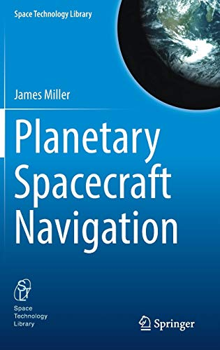 Planetary Spacecraft Navigation (Space Technology Library (37), Band 37) von Springer
