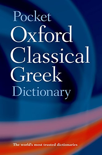 Morwood, J: Pocket Oxford Classical Greek Dictionary von Oxford University Press