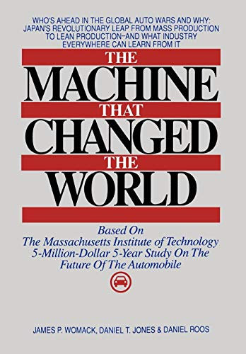 Machine that Changed the World: The Massachusetts Institute of Technology 5-million-dollar, 5-year Report on the Future of the Automobile Industry von Scribner