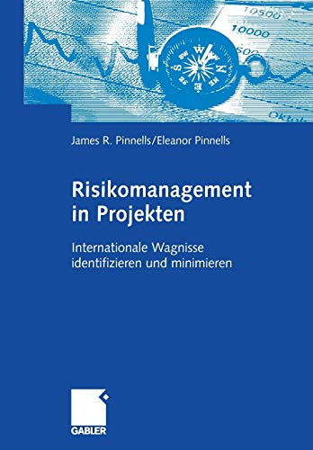 Risikomanagement in Projekten: Internationale Wagnisse Identifizieren und Minimieren (German Edition) von Gabler Verlag