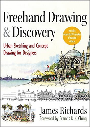 Freehand Drawing and Discovery: Urban Sketching and Concept Drawing for Designers von John Wiley & Sons Inc