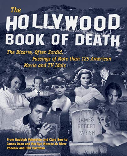 The Hollywood Book of Death: The Bizarre, Often Sordid, Passings of More than 125 American Movie and TV Idols: The Bizarre, Often Sordid, Passings of Over 125 American Movie and TV Idols von Contemporary Books of McGraw Hill