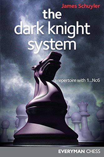 The Dark Knight System: A Repertoire with 1...Nc6 von Everyman Chess