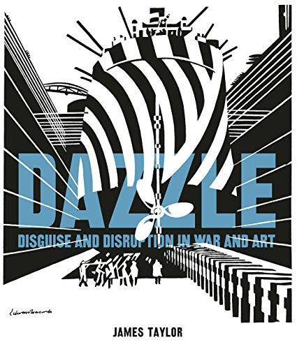 Dazzle: Disguise & Disruption in War & Art von The Pool of London Press
