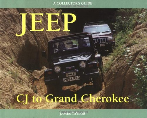 Jeep CJ to Grand Cherokee: A Collector's Guide von Motor Racing Publications