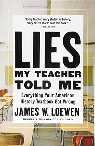 Lies My Teacher Told Me: Everything Your American History Textbook Got Wrong von The New Press