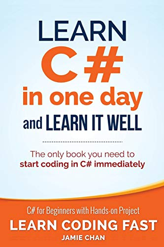 Learn C# in One Day and Learn It Well: C# for Beginners with Hands-on Project (Learn Coding Fast with Hands-On Project, Band 3) von CreateSpace Independent Publishing Platform