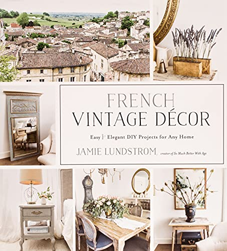 French Vintage Decor: Easy and Elegant DIY Projects for Any Home von Page Street Publishing Co.