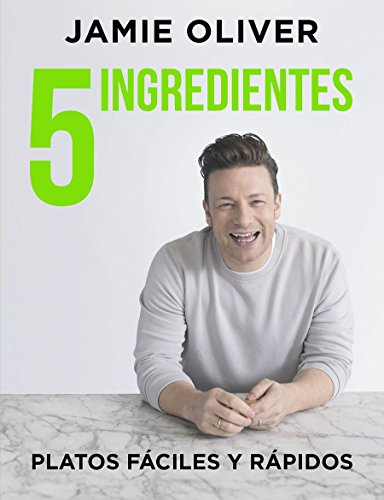 5 ingredientes Platos fáciles y rápidos / 5 Ingredients - Quick & Easy Food (Sabores, Band 108307) von Grijalbo Ilustrados