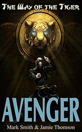 Avenger! (Way of the Tiger, Band 1) von Fabled Lands Publishing